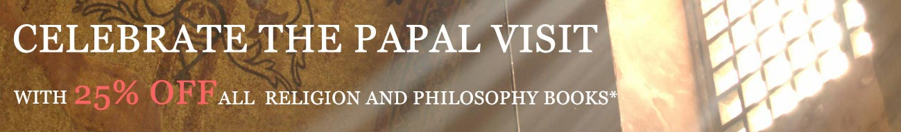 Celebrate the Papal Visit with 25% Off All Religion and Philosophy Books*